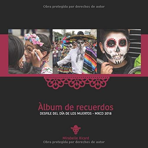 DESFILE DEL DÍA DE LOS MUERTOS - MXCD 2018 ()
