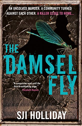 The Damselfly: A gripping and unnerving crime thriller by [Holliday, SJI]