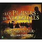 Charpentier: Les Plaisirs de Versailles