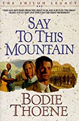 Say to This Mountain (The Shiloh legacy) by Bodie Thoene (1993-08-06)
