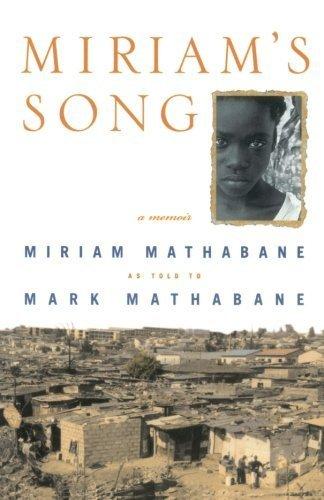 Miriam's Song: A Memoir by Mark Mathabane (2001-06-12)