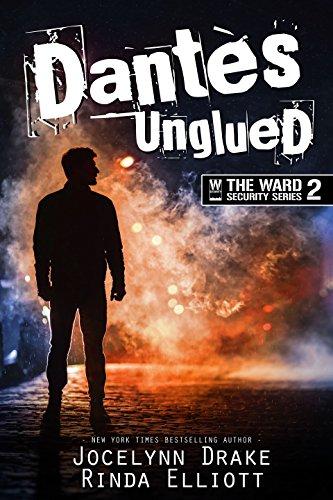 Dantes Unglued (Ward Security Book 2) (English Edition)