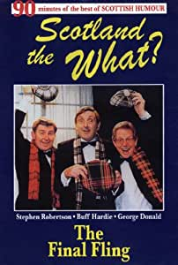 Scotland the What? - the Final Fling [DVD]