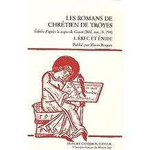 Les romans de Chrétien de Troyes : Tome 1, Erec et Enide