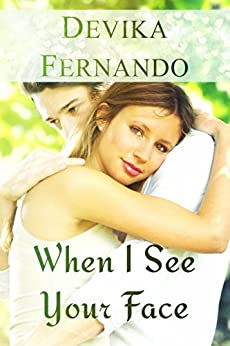 When I See Your Face: A Second Chance Sweet Romance by [Fernando, Devika]