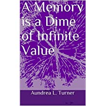 A Memory is a Dime of Infinite Value (English Edition)