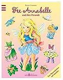 Fee Annabelle und ihre Freunde: zum Herausdrücken und Anziehen (Anziehpuppen)