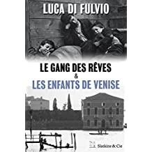 Le gang des rêves - Les enfants de Venise: Édition spéciale (French Edition)