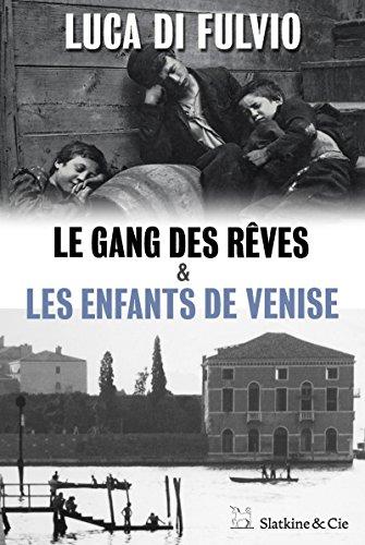 Le gang des rêves - Les enfants de Venise: Édition spéciale ...
