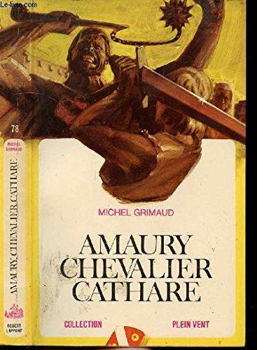Amaury chevalier cathare par Michel GRIMAUD