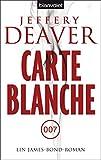 Carte Blanche: Ein James-Bond-Roman von Jeffery Deaver (16. Dezember 2013) Taschenbuch