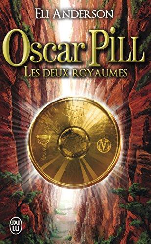 Oscar Pill, Tome 2 : Les deux Royaumes par Eli Anderson