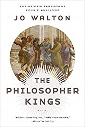 The Philosopher Kings: A Novel by Jo Walton (June 30,2015)