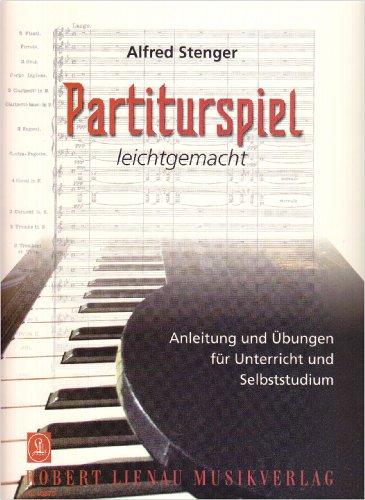 Partiturspiel: Anleitung und Übungen für Unterricht und Selbststudium. Band 1. Klavier.