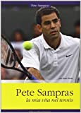 Pete Sampras. La mia vita nel tennis