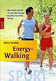 Energy-Walking: Ohne Mühe schlank, fit und voller Energie: Das Slow-Fast-Slow-Prinzip - Dieter Grabbe