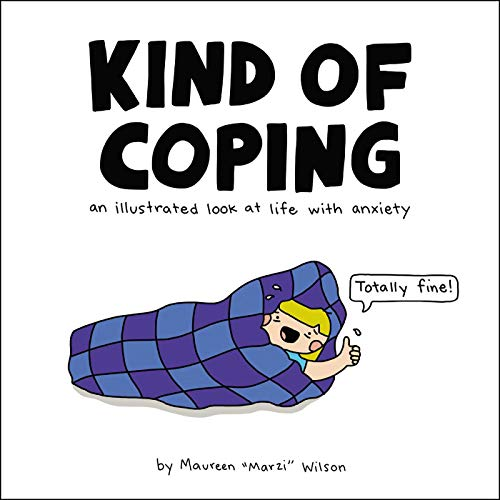Kind of Coping: An Illustrated Look at Life with Anxiety (English Edition)