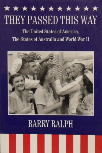 they-passed-this-way-the-united-states-of-america-the-states-of-australia-and-world-war-ii