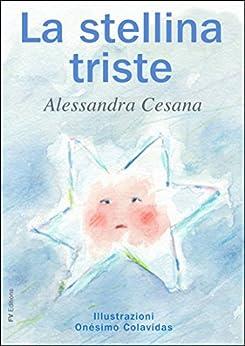 La stellina triste di [Cesana, Alessandra, Colavidas, Onésimo]