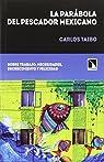La parábola del pescador mexicano par Carlos Taibo Arias
