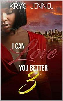 I Can Love You Better 3 (English Edition) par [(Formerly Krystal Armstead), Krys Jennel]