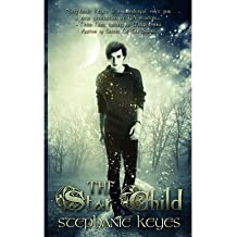 The Star Child Keyes, Stephanie ( Author ) Sep-21-2012 Paperback