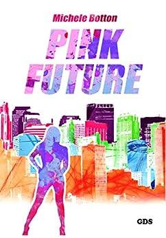 Pink future di [Botton, Michele]