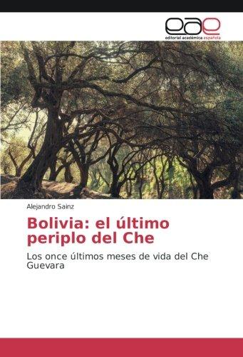 Descargar Libro Bolivia: el último periplo del Che: Los once últimos meses de vida del Che Guevara de Alejandro Sainz