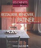 Restaurer, rénover, patiner : En 45 recettes