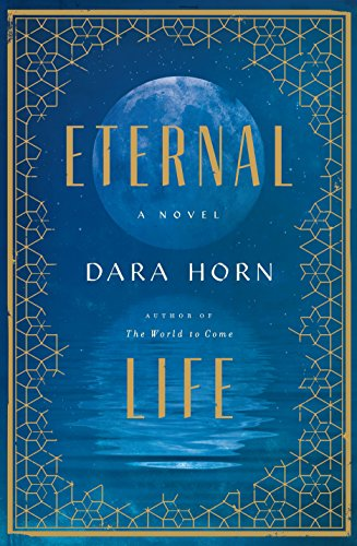 Eternal Life: A Novel (English Edition) por Dara Horn