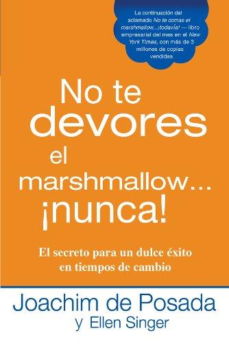 No te devores el marshmallow...nunca! por Joachim de Posada