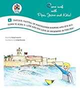 Cascais, Capital of Portuguese Surfing and it´s all down to King D. Luís and his Love of Swimming in the Sea! (Come Surf with Pipa, Jaime and Kika! Book 6)