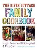 : The River Cottage Family Cookbook (River Cottage Cookbook)