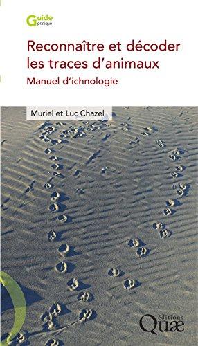 Couverture du livre Reconnaître et décoder les traces d'animaux: Manuel d'ichnologie