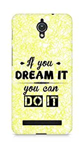Amez If you can Dream it You can do it Back Cover For Asus Zenfone C ZC451CG