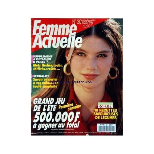 FEMME ACTUELLE [No 301] du 02/07/1990 - 8 PAGES SPECIAL JEUX - SEXUALITE / SAVOIR EN PARLER A VOS ENFANTS EN TOUTE SIMPLICITE -18 RECETTES SAVOUREUSES DE LEGUMES