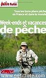 Petit Futé Week-ends et vacances de pêche...