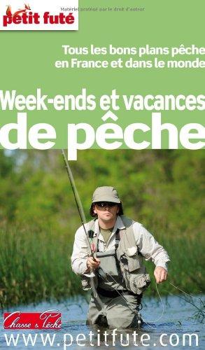 Petit Futé Week-ends et vacances de pêche
