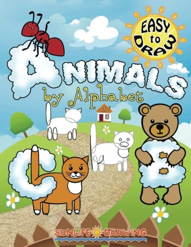 EASY to DRAW Animals by Alphabet: 26 Step-by-Step Drawings (How to Draw for Kids, Band 2) - Draw How Alphabete To