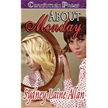 About Monday by Sydney Laine Allan (2006-04-30)