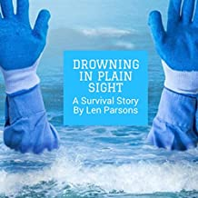 Drowning In Plain Sight: A Survival Story
