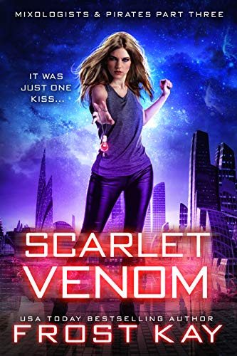 Scarlet Venom (Mixologists and Pirates Book 3) (English Edition) por Frost Kay