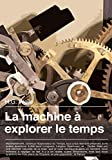La machine à explorer le temps - Format Kindle - 9782371130562 - 1,99 €