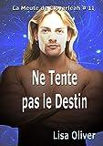 Ne Tente pas le Destin (La Meute de Cloverleah t. 11) (French Edition)