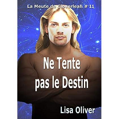 Ne Tente pas le Destin (La Meute de Cloverleah t. 11)