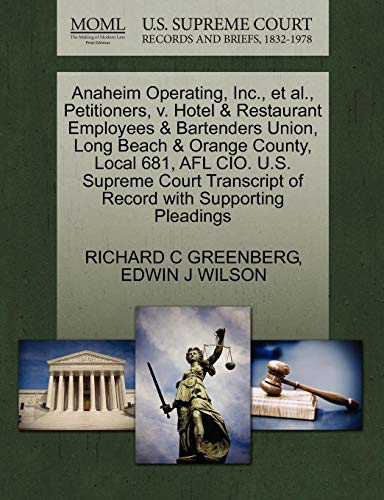 Anaheim Operating, Inc., et al., Petitioners, V. Hotel & Restaurant Employees & Bartenders Union, Long Beach & Orange County, Local 681, Afl CIO. U.S Orange Court Hotel