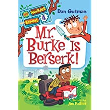 My Weirder School #4: Mr. Burke Is Berserk! by Dan Gutman (2012-02-07)