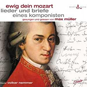 Ewig Dein Mozart - Lieder und Briefe eines Komponisten