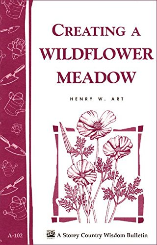Creating a Wildflower Meadow: Storey's Country Wisdom Bulletin A-102 (Storey Country Wisdom Bulletin) (English Edition) -