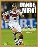 Danke Miro!: Ein Fußballerleben in Bildern